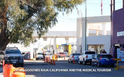 Algodones Baja California and the medical tourism.